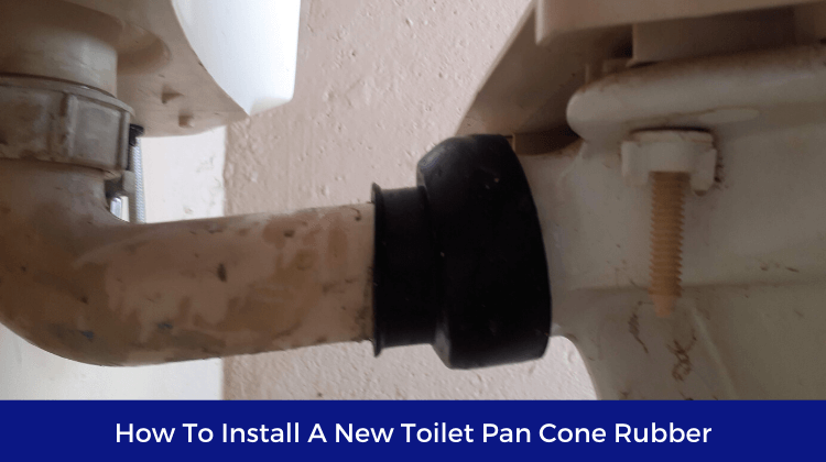 How To Install A New Toilet Pan Cone Rubber
